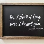 SIGN-BLACK-For-I-think-it-long-since-i-kissed-you