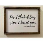 SIGN-WHITE-For-I-think-it-long-since-i-kissed-you-web